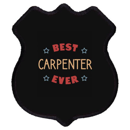 Best Carpenter Ever Shield Patch Designed By Cypryanus