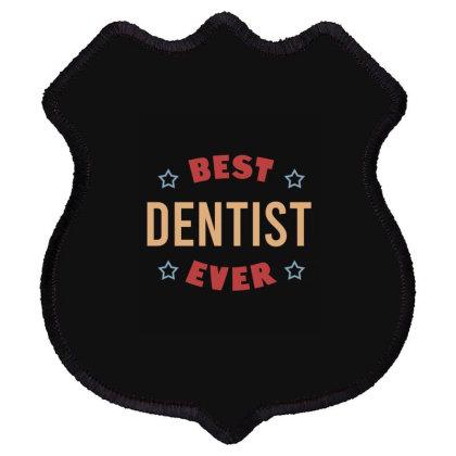 Best Dentist Ever Shield Patch Designed By Cypryanus