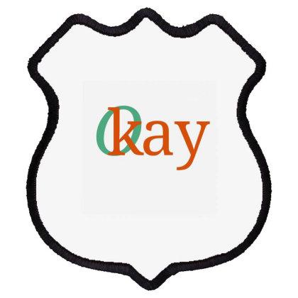 Okay2 Shield Patch Designed By Thakurji