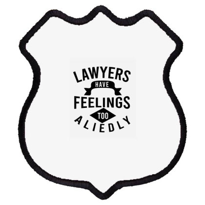 Lawyers Have Feelings Too Aliedly Shield Patch Designed By Cypryanus