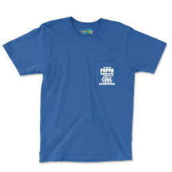 I'm Called Poppa Because I'm Way Too Cool To Be Called Grandfather Pocket T-shirt Designed By Tshiart