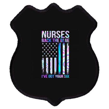 Nurses Back The Blue I've Got Your Six Shield Patch Designed By Kakashop