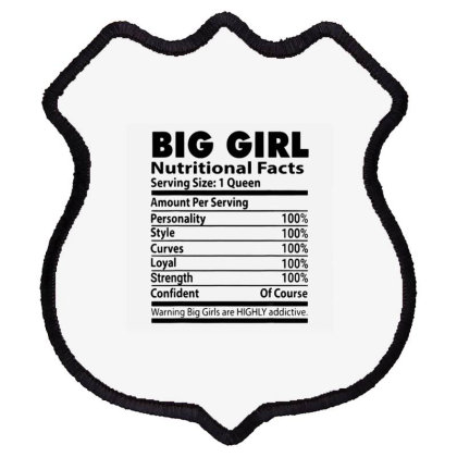 Big Girl Nutritional Facts 1 Shield Patch Designed By Kakashop