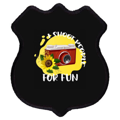 I Shoot People For Fun Shield Patch Designed By Ashlıcar