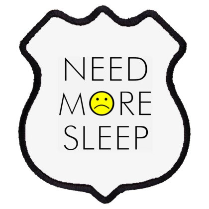 Need More Sleep Shield Patch Designed By Cuser3914