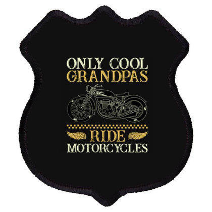 Only Cool Grandpas Ride Motorcycles Shield Patch Designed By Cuser3914