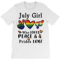 july girl who loves peace and prides lgbt T-Shirt   Artistshot