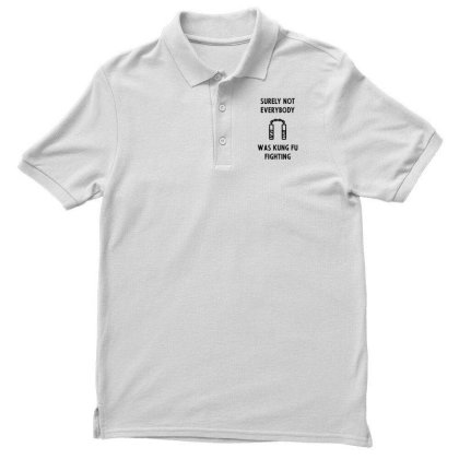 Mens Surely Not Everybody Was Kung Fu Fighting Cool Cute Fathers Day G Men's Polo Shirt