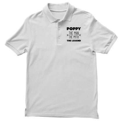 Mens Poppy The Man The Myth The Legend Cool Cute Fathers Day Gift Funn Men's Polo Shirt