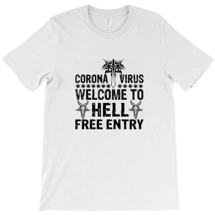 Welcome To Hell Free Entry T-shirt Designed By Estore