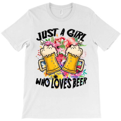 Just A Girl Who Loves Beer T-shirt Designed By Ashlıcar