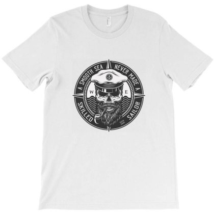 A Smooth Sea, Never Made, Skilled Sailor, Skull T-shirt Designed By Estore