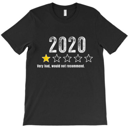 2020 Very Bad, Would Not Recommend Funny T-shirt Designed By Amber Petty