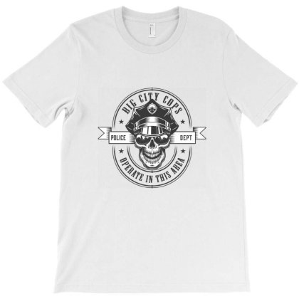 Big City Cops, Police Dept, Operate In The Area, Skull T-shirt Designed By Estore