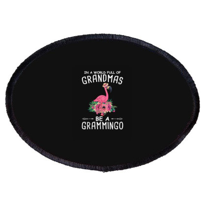 In A World Full Of Grandmas Be A Grammingo Oval Patch Designed By Hoainv