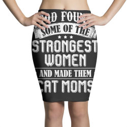 god found some of the strongest women   cat moms t shirt Pencil Skirts | Artistshot