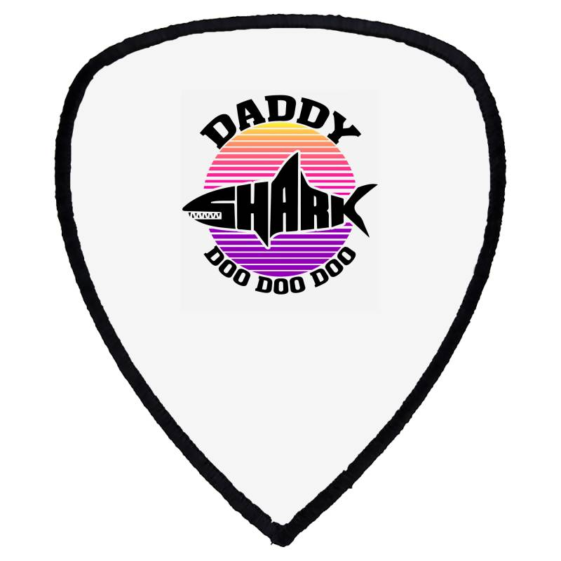 Daddy Shark Doo Doo Doo Shield S Patch | Artistshot