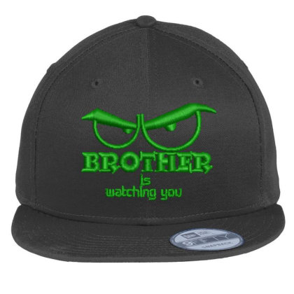 Brother Is Watching You Embroidered Hat Flat Bill Snapback Cap Designed By Madhatter