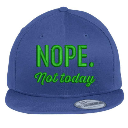 Nope Today Embroidered Hat Flat Bill Snapback Cap Designed By Madhatter