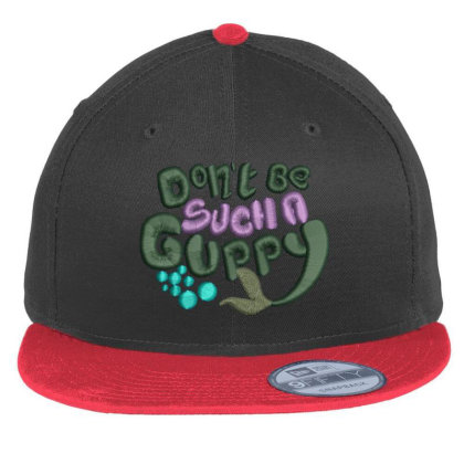 Don't Be Such A Guppy Embroidered Hat Flat Bill Snapback Cap Designed By Madhatter