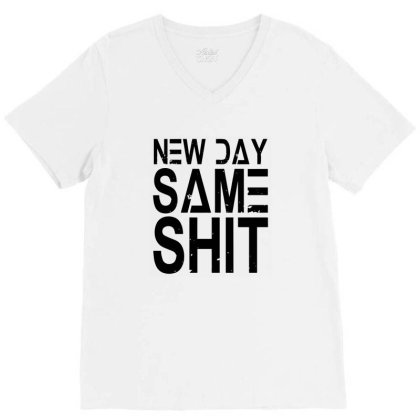 New Day Same Shit V-neck Tee Designed By Noir Est Conception