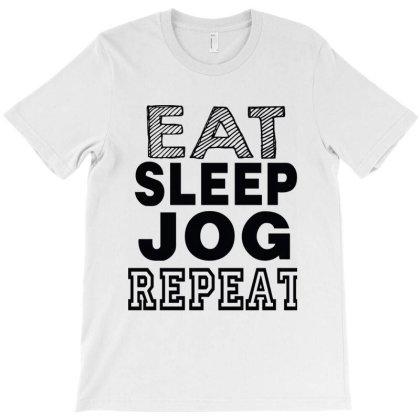 Eat Sleep Jog Repeat T-shirt Designed By Tht