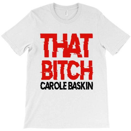 That Bitch Carole Baskin T-shirt Designed By Angel Tees