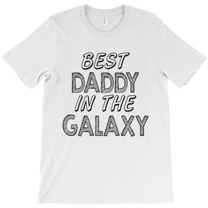 Best Daddy In The Galaxy T-shirt Designed By Tht