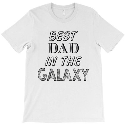 Best Dad In The Galaxy T-shirt Designed By Tht