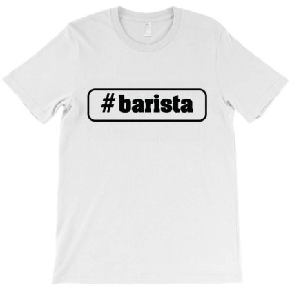 Barista T-shirt Designed By Tht
