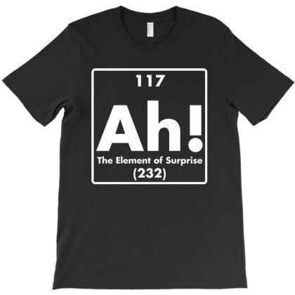 Ah! The Element Of Surprise T-shirt Designed By Nur456