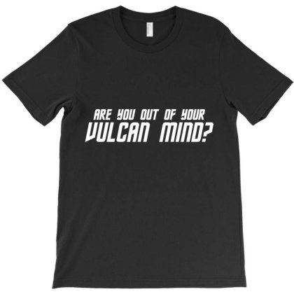 Are You Of Your Vulcan Mind T-shirt Designed By Nur456
