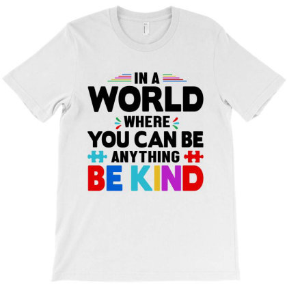 In A World Be Kind T-shirt Designed By Tht