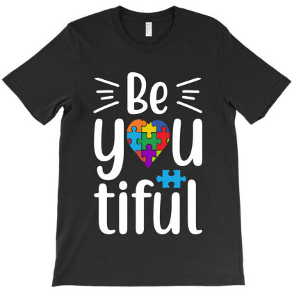 Be You Tiful T-shirt Designed By Tht