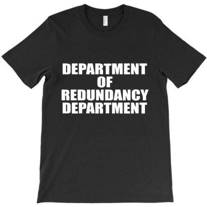 Department Of Redundancy Department T-shirt Designed By Nur456