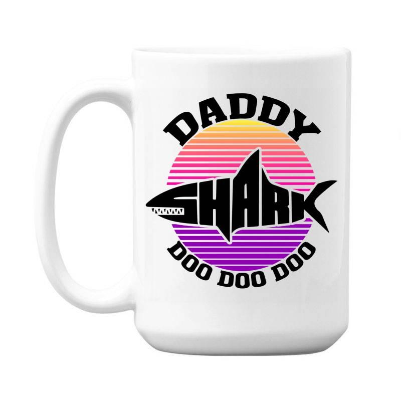 Daddy Shark Doo Doo Doo 15 Oz Coffe Mug | Artistshot