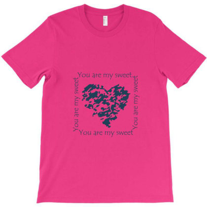 You Are My Sweet Heart T-shirt Designed By Anjuri Raizada