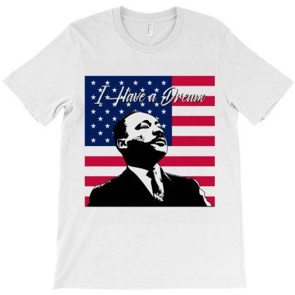 I Have A Dream T-shirt Designed By Conco335@gmail.com