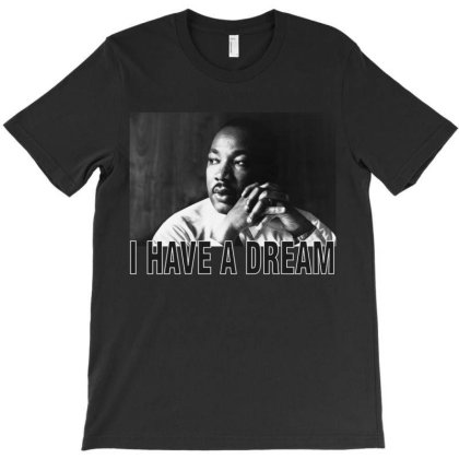 I Have A Dream-martin Luther King T-shirt Designed By Conco335@gmail.com