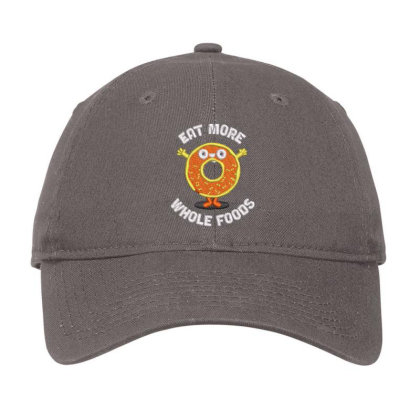 Eat More Whole Foods Adjustable Cap Designed By Madhatter