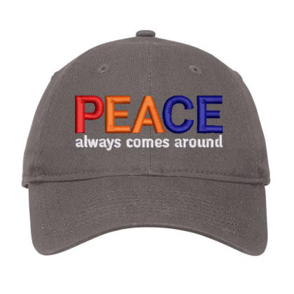 Peace Always Comes Around Embroidered Hat Adjustable Cap Designed By Madhatter