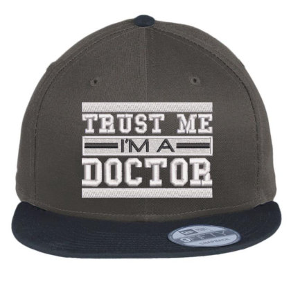 Trust Me I'm A Doctor Embroidered Hat Flat Bill Snapback Cap Designed By Madhatter