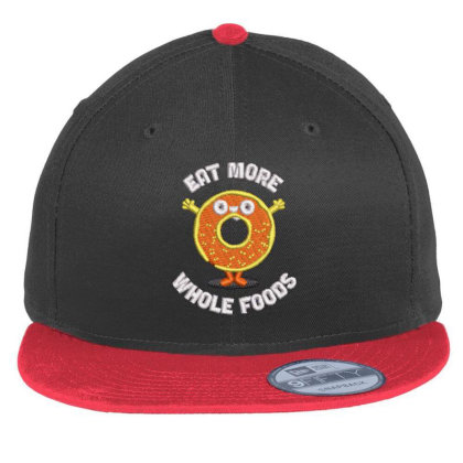 Eat More Whole Foods Flat Bill Snapback Cap Designed By Madhatter