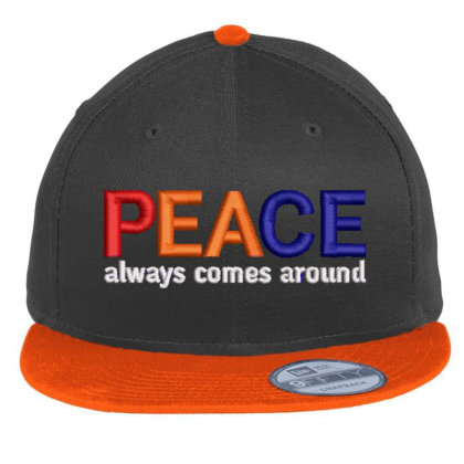 Peace Always Comes Around Embroidered Hat Flat Bill Snapback Cap Designed By Madhatter
