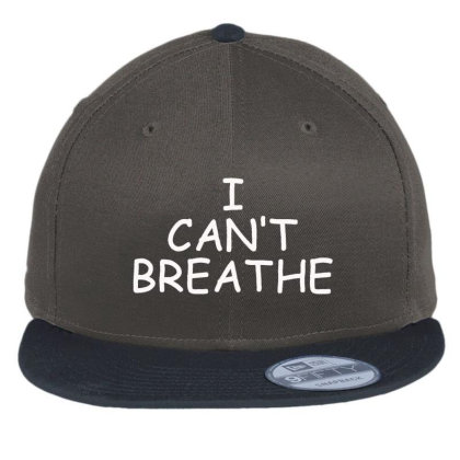 I Can't Breathe Embroidery Flat Bill Snapback Cap Designed By Madhatter