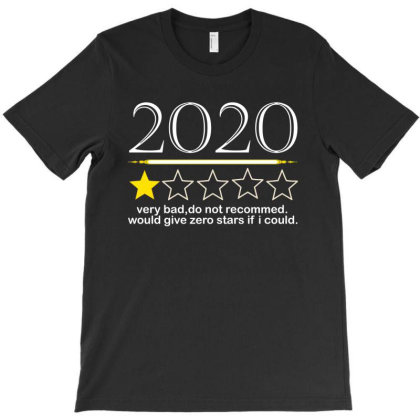 2020 Very Bad Would Not Recommend Would Give Zero T-shirt Designed By Fashionfree