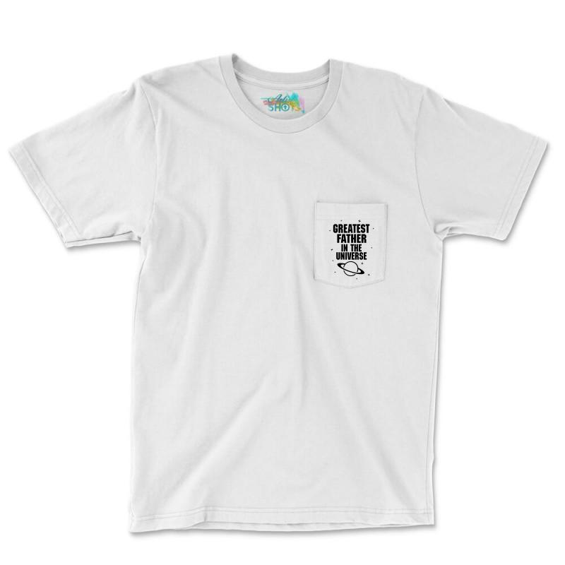 Greatest Father In The Universe Pocket T-shirt | Artistshot