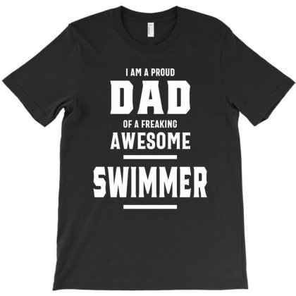 Proud Dad Of An Awesome Swimmer | Dad And Grandpa T-shirt Designed By Cidolopez