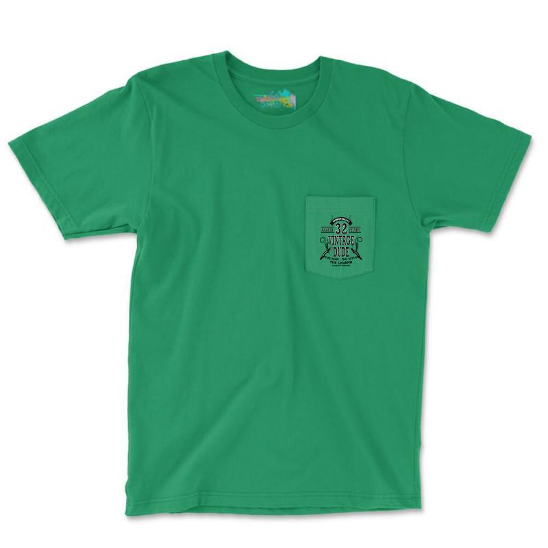 Vintage-dud-32-years Pocket T-shirt | Artistshot