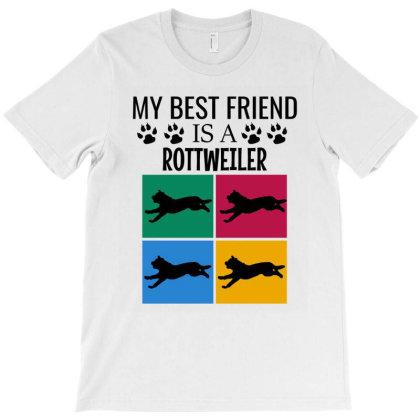 My Best Friend Is A Rottweiler T-shirt Designed By Cypryanus